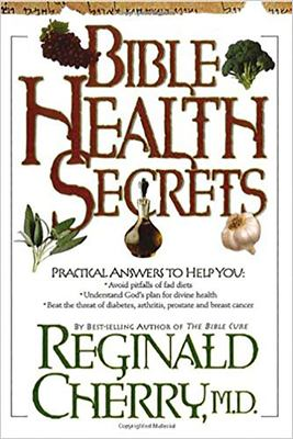 Bible Health Secrets: Practical Answers to Help You 9780884199373