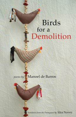 Birds for a Demolition: Poems 9780887485237