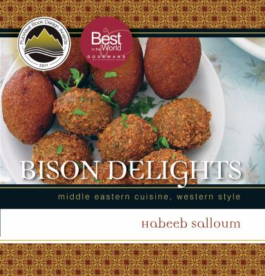 Bison Delights: Middle Eastern Cuisine, Western Style 9780889772151