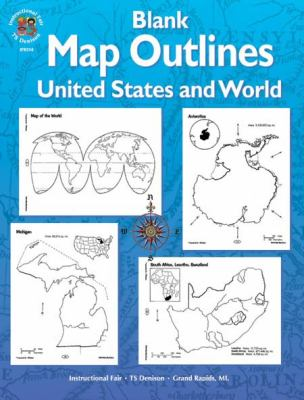 Blank Map Outlines, United States and World, Grades 3 - 6 9780880126687