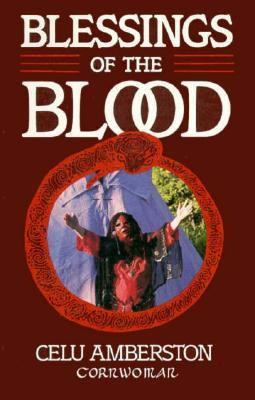 Blessings of the Blood: A Book of Menstrual Lore and Rituals for Women 9780888782991