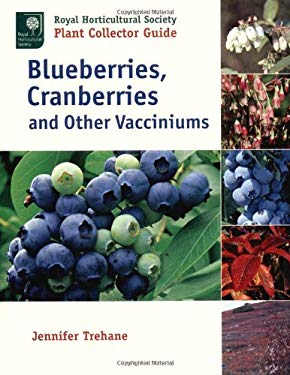 Blueberries, Cranberries and Other Vacciniums 9780881926156