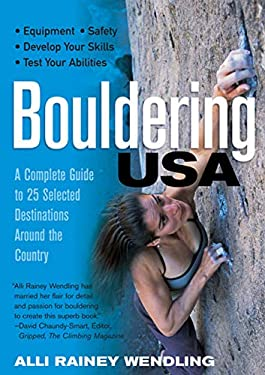 Bouldering USA: A Complete Guide to 25 Selected Destinations Around the Country 9780881506518