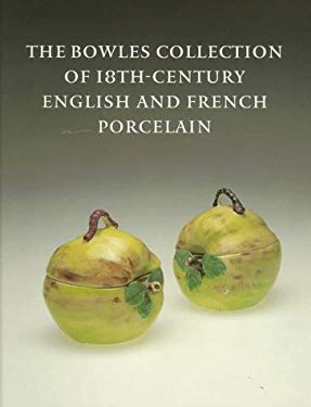Bowles Collection of 18th-Century English and French Porcelain 9780884010821