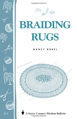 Braiding Rugs: A Storey Country Wisdom Bulletin A-03 9780882661773