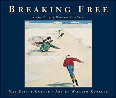 Breaking Free: The Story of William Kurelek 9780887766176
