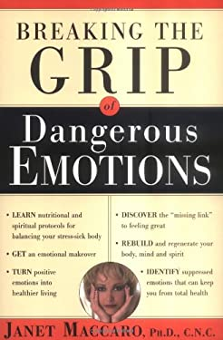 Dangerous Emotions: Don't Have a Breakdown-Have a Breakthrough Instead! 9780884197492