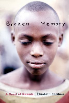 Broken Memory: A Novel of Rwanda 9780888998934