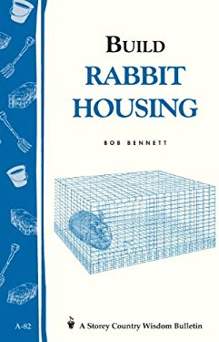 Build Rabbit Housing: Storey Country Wisdom Bulletin A-82 9780882662961