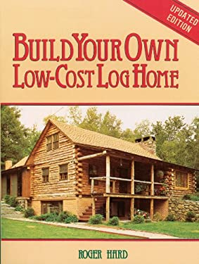 Build Your Own Low-Cost Log Home 9780882663999