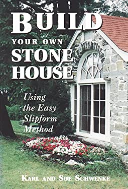Build Your Own Stone House: Using the Easy Slipform Method 9780882666396