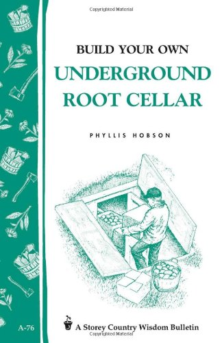 Build Your Own Underground Root Cellar 9780882662909