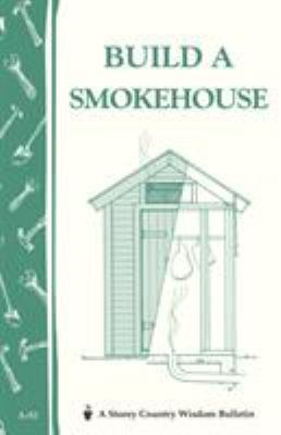 Build a Smokehouse 9780882662954