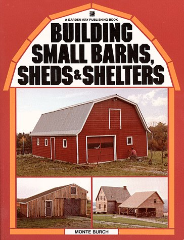 Building Small Barns, Sheds & Shelters 9780882662459