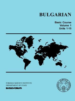 Bulgarian Basic Course Vol. 1 9780884327493