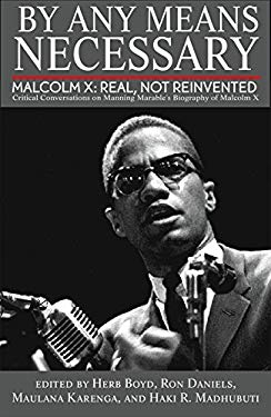 By Any Means Necessary: Malcolm X: Real, Not Reinvented 9780883783368