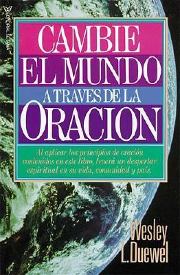 Cambie El Mundo a Traves de La Oracion 9780881130454