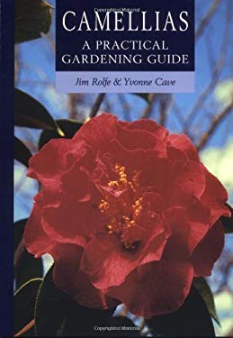 Camellias: A Practical Gardening Guide 9780881925777