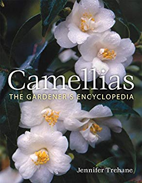 Camellias: The Gardener's Encyclopedia 9780881928488