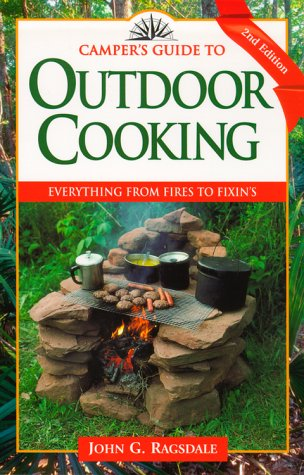 Camper's Guide to Outdoor Cooking: Everything from Fires to Fixin's 9780884156031
