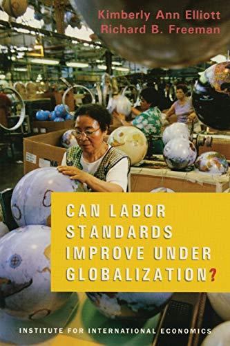 Can Labor Standards Improve Under Globalization? 9780881323320