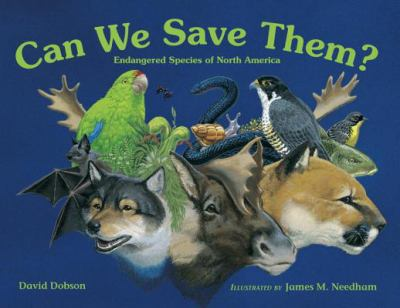 Can We Save Them?: Endangered Species of North America 9780881068238