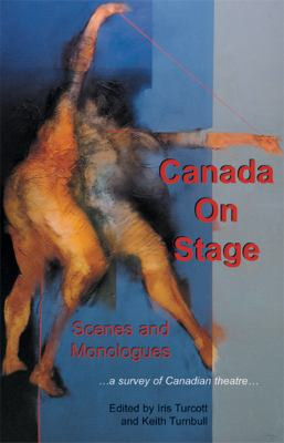 Canada on Stage: Scenes and Monologues: A Survey of Canadian Theatre 9780887548888