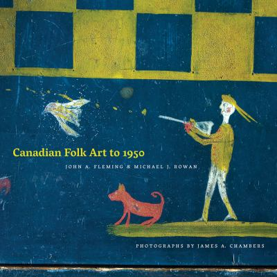 Canadian Folk Art to 1950 9780888646309