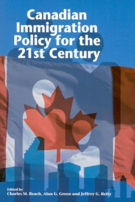 Canadian Immigration Policy for the 21st Century 9780889119529