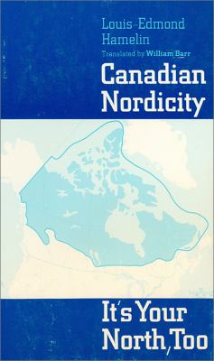 Canadian Nordicity: It's Your North, Too 9780887721748