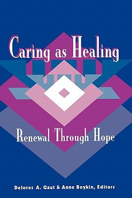 Caring as Healing: Renewal Through Hope 9780887376078