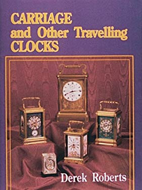 Carriage and Other Travelling Clocks 9780887404542