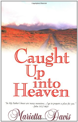 Caught Up Into Heaven 9780883685754