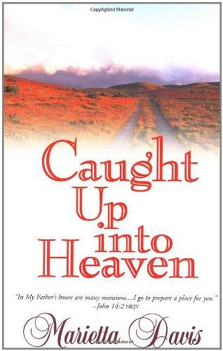 Caught Up Into Heaven - Davis, Marietta