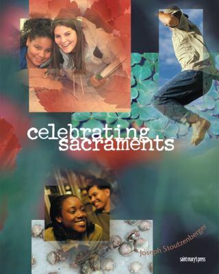 Celebrating Sacraments (Third Edition): (Student Text) 9780884896241