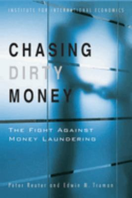 Chasing Dirty Money: Progress on Anti-Money Laundering 9780881323702