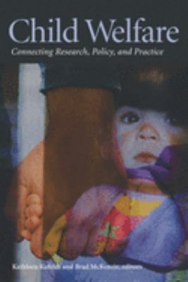 Child Welfare: Connecting Research, Policy, and Practice 9780889203921
