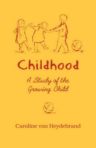 Childhood: The Study of the Growing Child 9780880102698