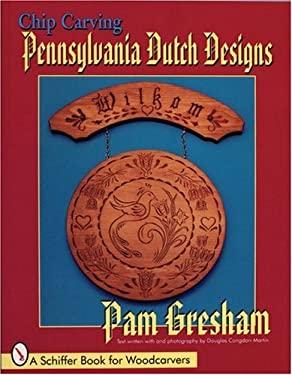Chip Carving Pennsylvania Dutch Designs 9780887407116