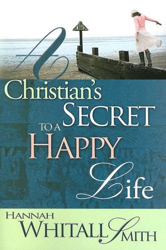 Christian's Secret to a Happy Life 9780883686492