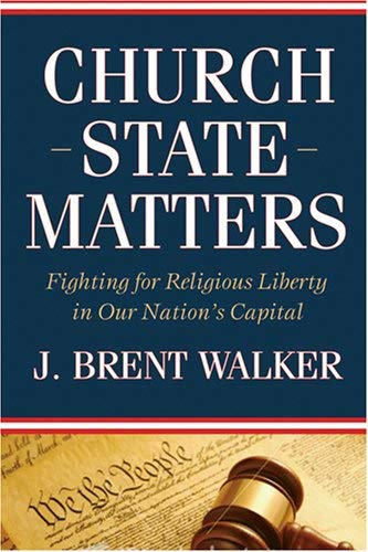 Church-State Matters: Fighting for Religious Liberty in Our Nation's Capital 9780881461152