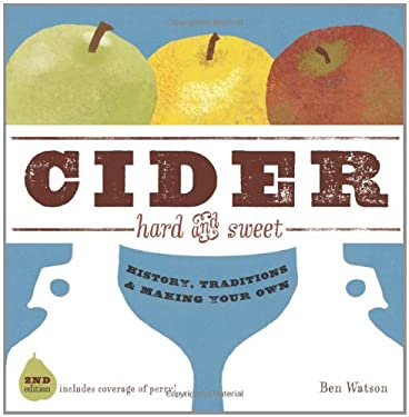 Cider, Hard and Sweet: History, Traditions, and Making Your Own 9780881508192