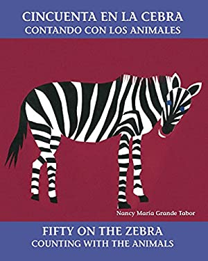 Cincuenta En La Cebra/Fifty on the Zebra: Contando Con Los Animales/Counting with the Animals 9780881068566