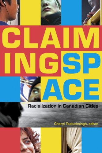 Claiming Space: Racialization in Canadian Cities 9780889204997
