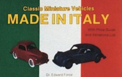 Classic Miniature Vehicles: Made in Italy 9780887404337