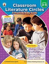 Classroom Literature Circles, Grade 3-5: A Practical, Easy Guide