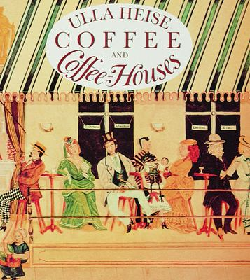 Coffee and Coffee-Houses 9780887401015