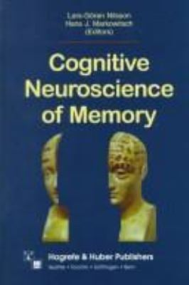 Cognitive Neuroscience of Memory 9780889372139