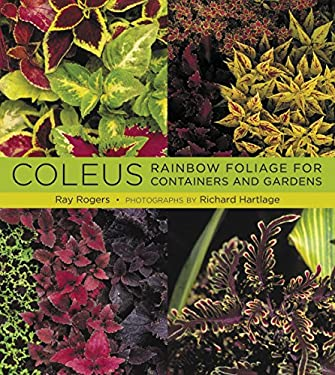 Coleus: Rainbow Foliage for Containers and Gardens 9780881928655