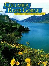 Columbia River Gorge: The Story Behind the Scenery